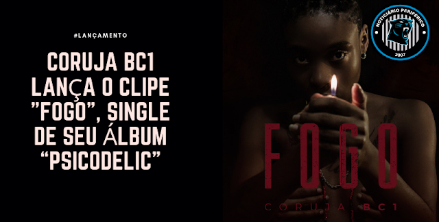 "Coruja BC1 lança o clipe ""Fogo"", single de seu álbum ""Psicodelic"""