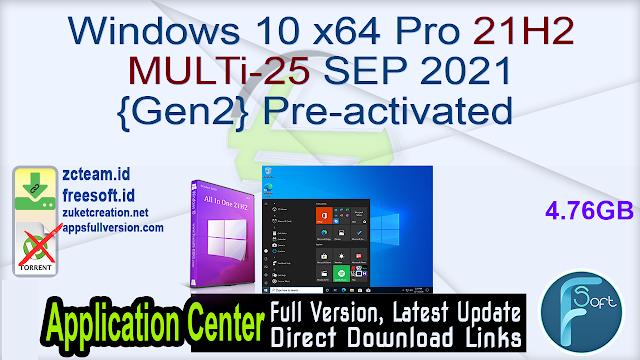 Windows 10 x64 Pro 21H2 MULTi-25 SEP 2021 {Gen2} Pre-activated