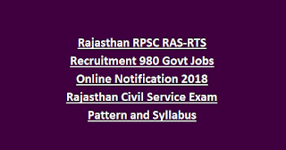 Rajasthan RPSC RAS-RTS Recruitment 980 Govt Jobs Online Notification 2018 Rajasthan Civil Service Exam Pattern and Syllabus