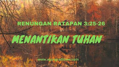 Renungan Saat Teduh Ratapan 3 25 -26 Ayat Alkitab Tentang Menantikan TUHAN