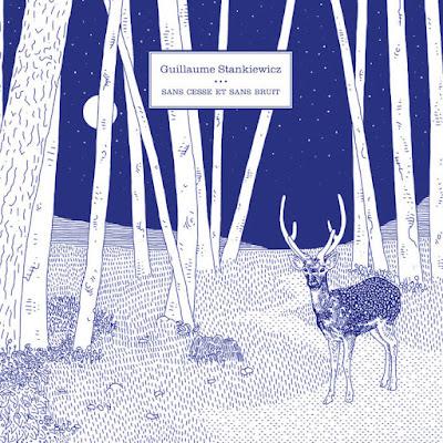 Guillaume Stankiewicz – Sans cesse et sans bruit
