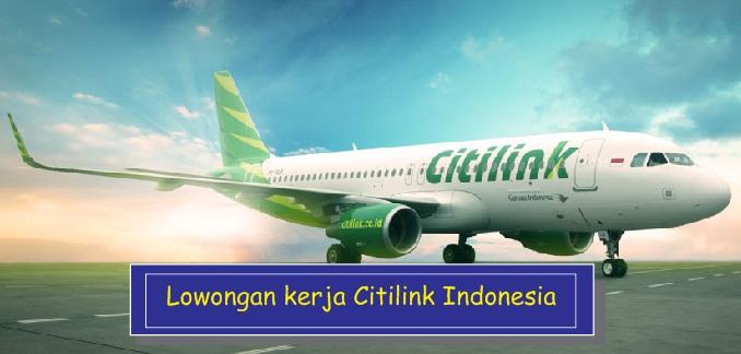 Lowongan Kerja Terbaru PT Citilink Indonesia