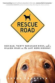 Rescue Road: One Man, Thirty Thousand Dogs, and a Million Miles on the Last Hope Highway - Book Review
