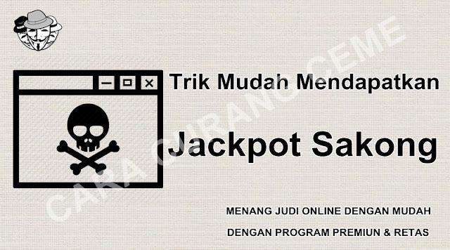 Trik Mudah Mendapatkan Jackpot Sakong