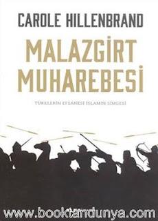 Carole Hillenbrand - Malazgirt Muharebesi - Türklerin Efsanesi İslamın Simgesi