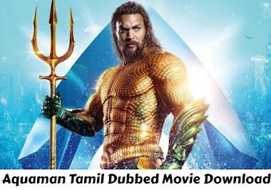 Aquaman Tamil Dubbed Movie Download Isaimini, TamilRockers, Kuttymovies, Tamilyogi, Madras Rockers Trends on Google