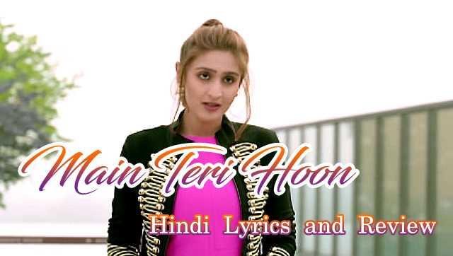 main-teri-hoon-song-lyrics-dhwani-bhanushali