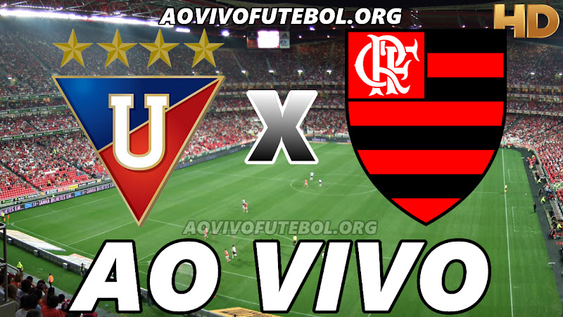 Assistir LDU vs Flamengo Ao Vivo HD