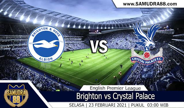 Prediksi Bola Terpercaya Brighton vs Crystal Palace 23 Februari 2021