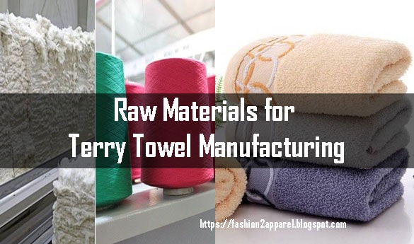 are used as bathing towels where its main function is to absorb water during the course o Raw Materials for Terry Towel Manufacturing