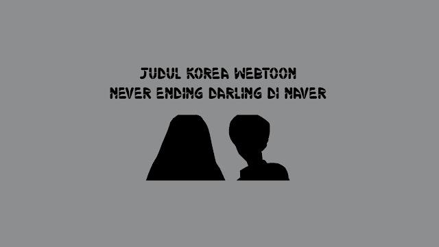 Judul Korea Webtoon Never Ending Darling di Naver