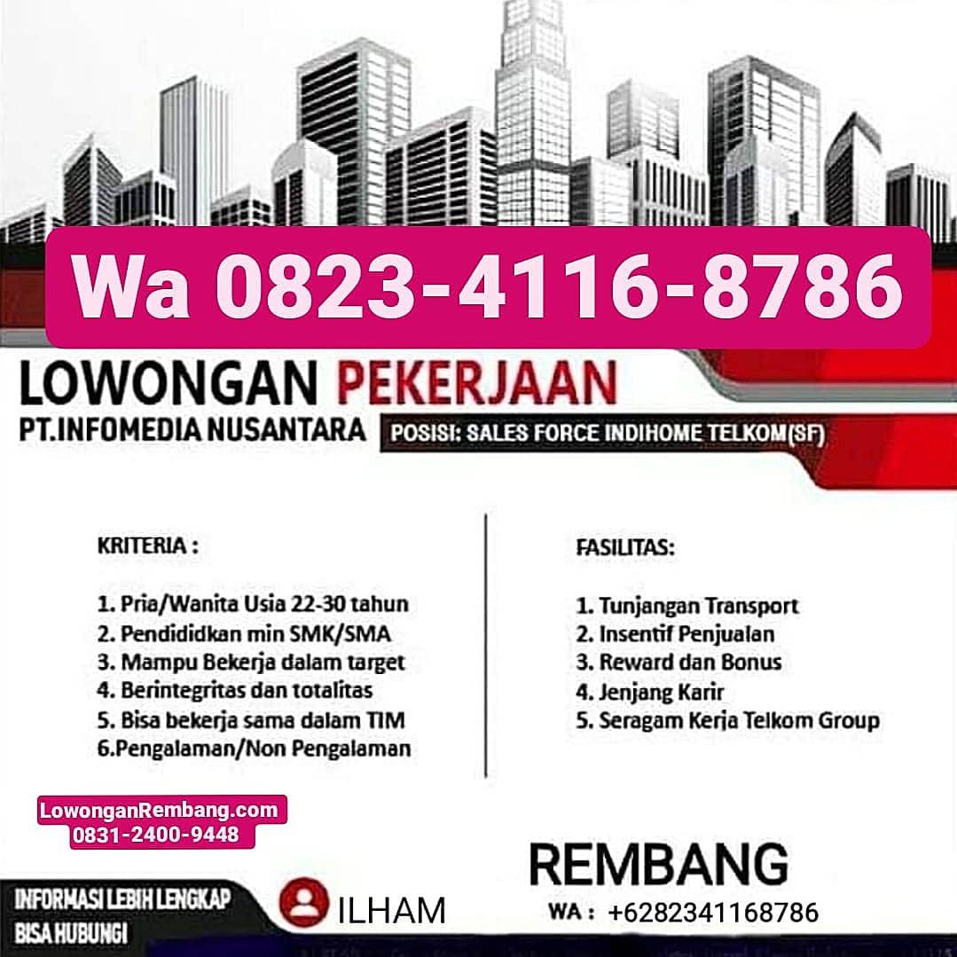 Lowongan Kerja Posisi Sales Force Indihome Telkom (SF) Rembang PT Infomedia Nusantara Dapat Tunjangan Insentif Reward Bonus
