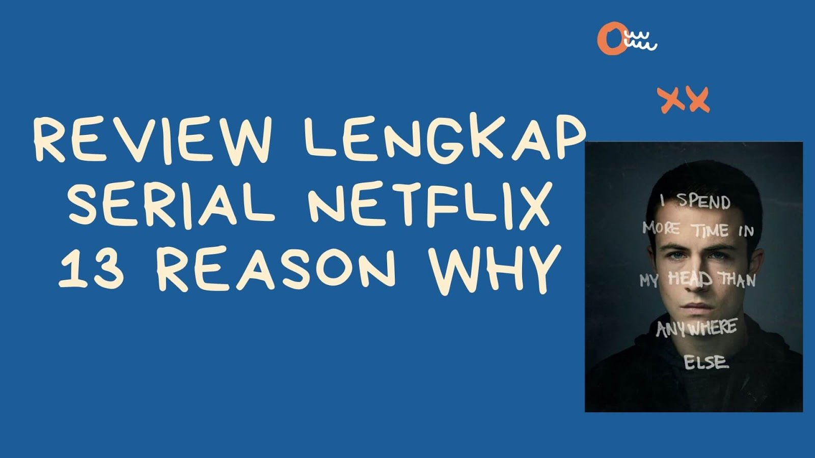 Review 13 Reason Why di Netflix (ulasan semua season)