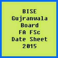 Gujranwala Board FA FSc Date Sheet 2017, Part 1 and Part 2