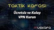 ÜCRETSİZ ve KOLAY VPN KURUN!