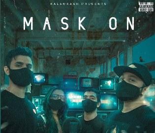 Mask On Lyrics - Raftaar Ft. Karma, Rashmeet Kaur & Yunan