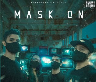 Mask On Lyrics - Raftaar Ft. Karma, Rashmeet Kaur & Yunan
