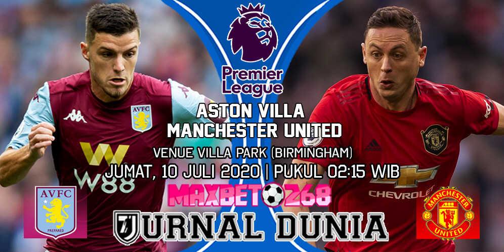 Prediksi Aston Villa vs Manchester United 05 Juli 2020 Pukul 02:15 WIB