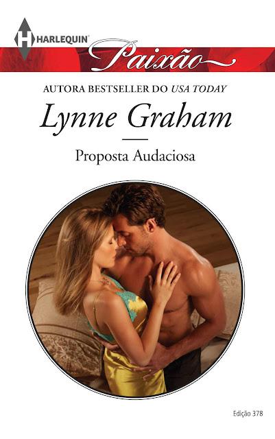 Proposta Audaciosa Harlequin Paixão - ed.378 - Lynne Graham