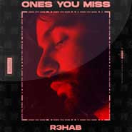 Ones You Miss – R3HAB