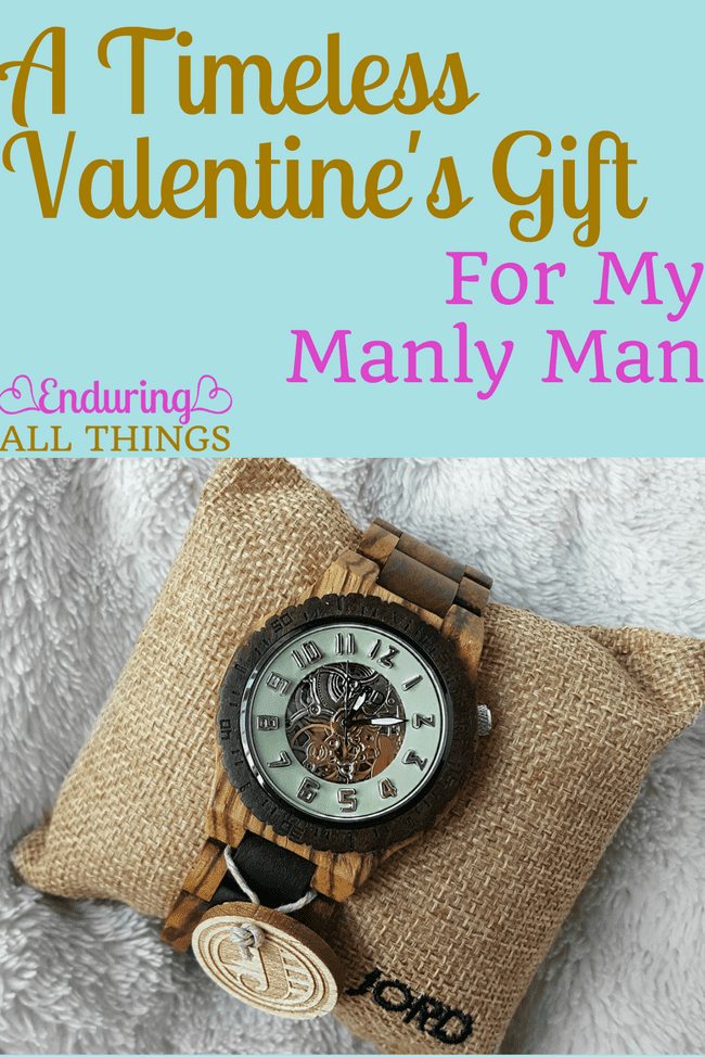 A Timeless Valentine S Gift For My Manly Man Enduring All Things