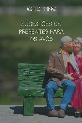 #Shopping - Sugestões de presentes para os avós