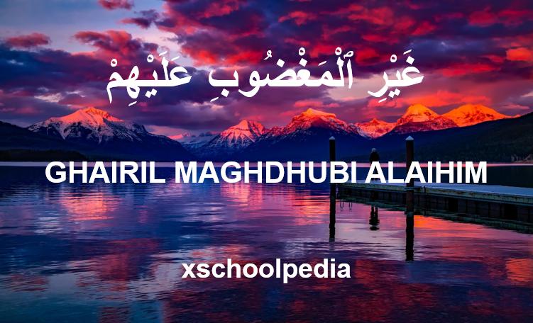 Ghairil Maghdhūbi Alaihim Artinya