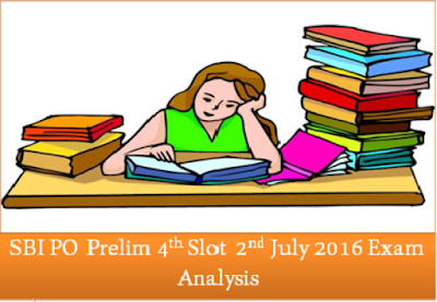 SBI PO Prelims Exam Analysis (Slot-IV) 2nd July 2016