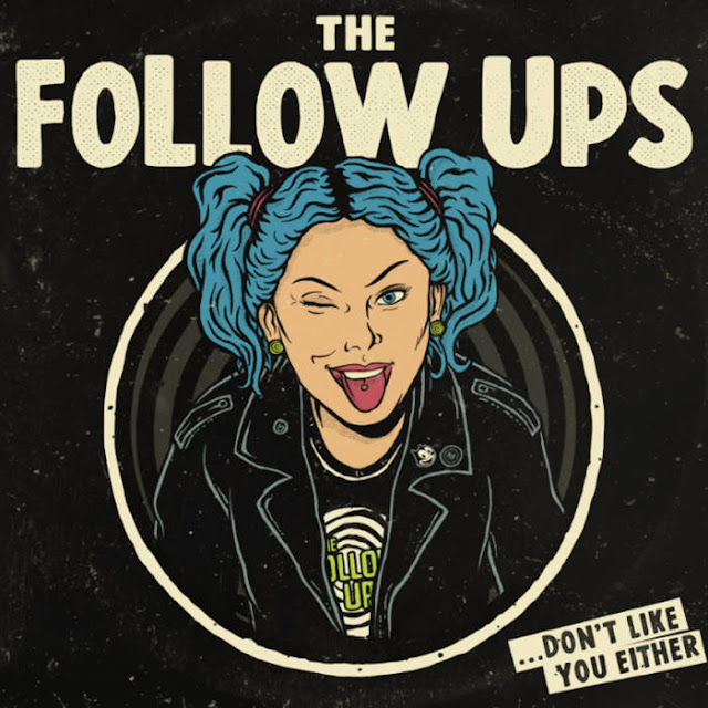 The Follow Ups - ...Don´t Like You Either (2019)