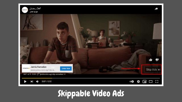 الإعلانات القابلة للتخطي Skippable Video Ads