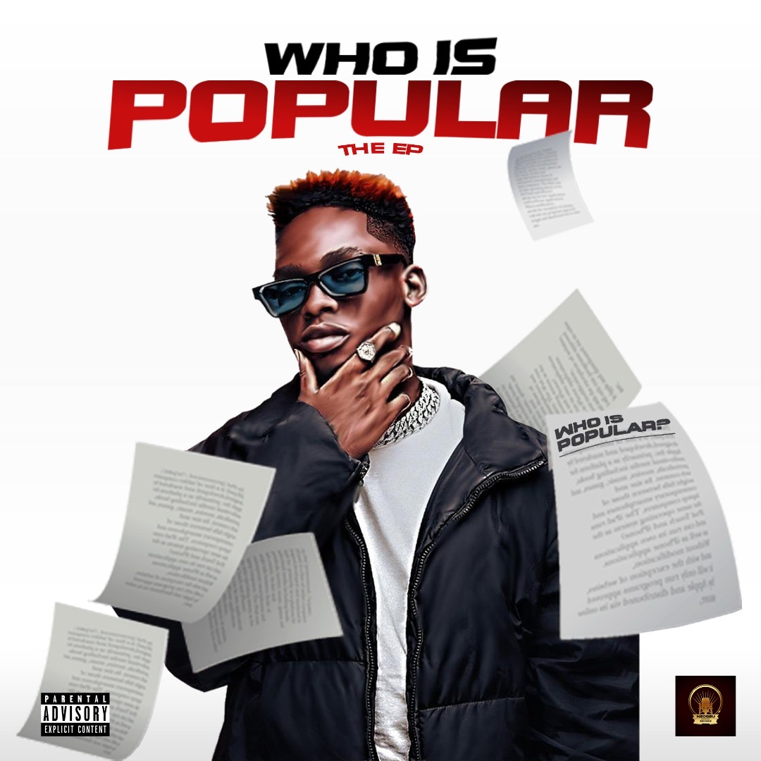 Popular - Who Is Popular The EP (Nsogbu Records) #Arewapublisize