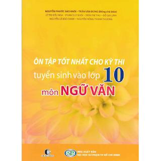 ÔN TẬP TỐT NHẤT CHO KỲ THI TUYỂN SINH VÀO LỚP 10 MÔN NGỮ VĂN ebook PDF-EPUB-AWZ3-PRC-MOBI