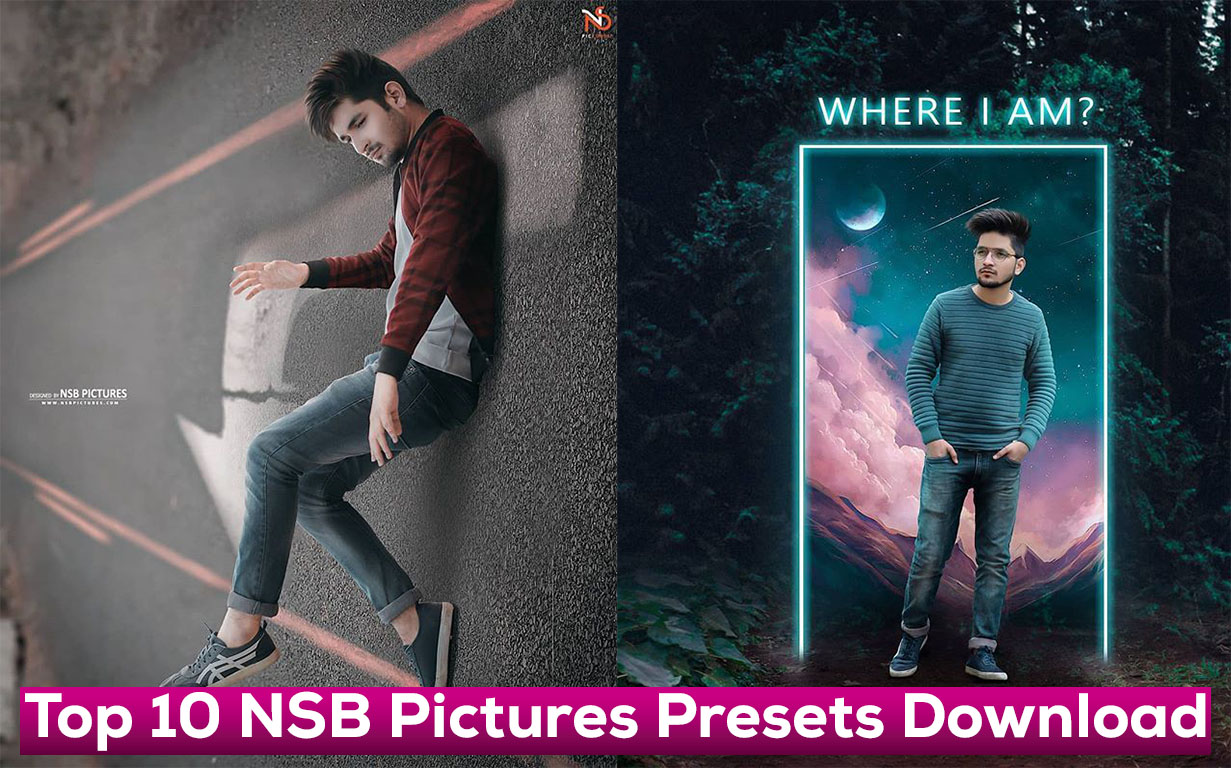 Top 10 NSB Pictures Presets Download - NSB Pictures Lightroom Presets