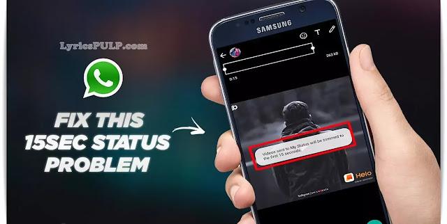 WhatsApp Status Trick - 15 Seconds Problem Fix   Upload 30 Seconds Status