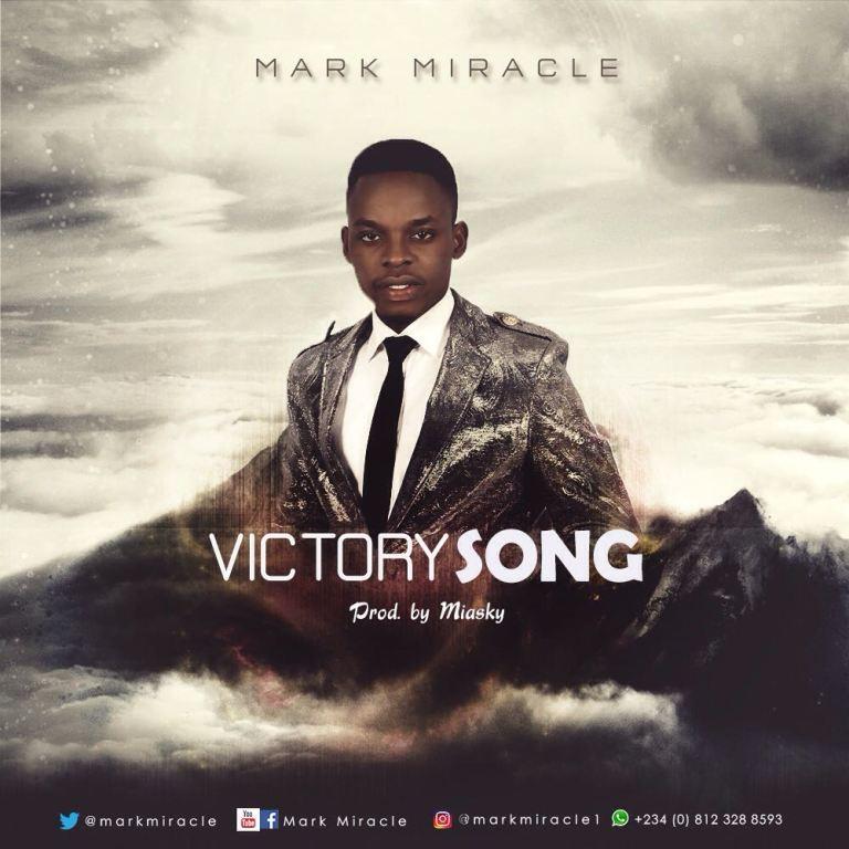 Music: Victory Song – Mark Miracle   Gospel Hotspot NG