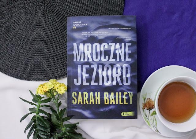 """""""Mroczne jezioro"""" Sarah Bailey"""