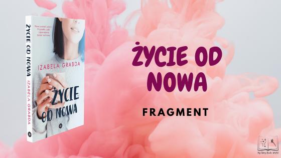 IZABELA GRABDA - ŻYCIE OD NOWA || FRAGMENT