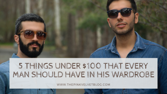 5 Things under $100 That Every Man Should Have in His Wardrobe