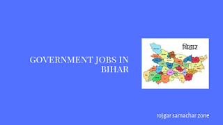 Govt Jobs in Bihar(BR)- Rojgar Samachar