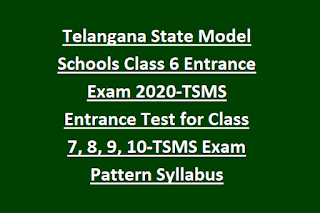 Telangana State Model Schools Class 6 Entrance Exam 2020-TSMS Entrance Test for Class 7, 8, 9, 10-TSMS Exam Pattern Syllabus
