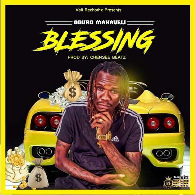 (Odmk) Oduro Makaveli-BLESSINGS-(Prod By: Chense beatz)