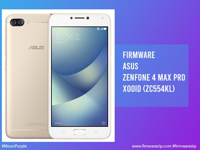 Firmware Asus ZenFone 4 Max Pro X00ID (ZC554KL)