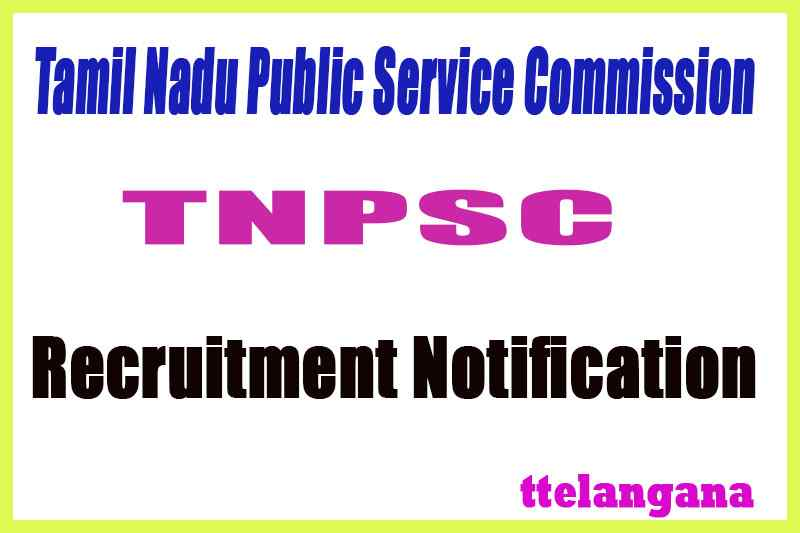 Tamil Nadu Public Service CommissionTNPSC Recruitment Notification