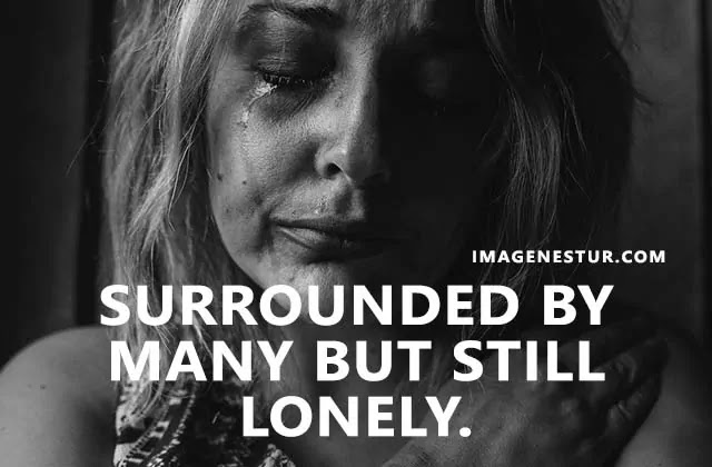 Heart Touching Motivational Loneliness Quotes for Loneliness Pictures
