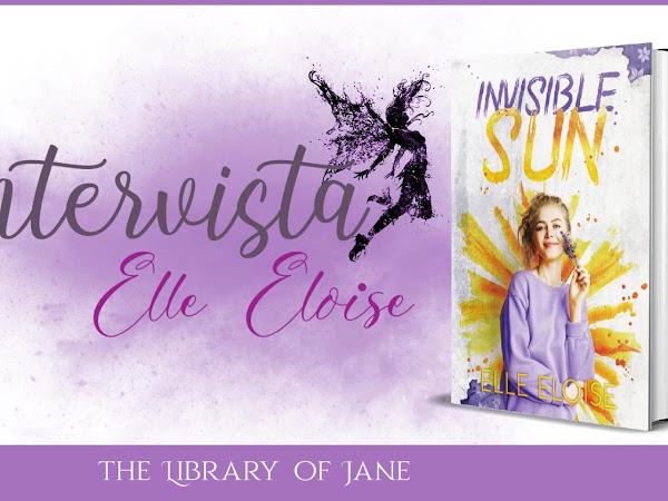 *Review tour* Invisible Sun- Intervista all'autrice Elle Eloise