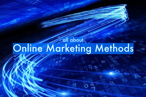 All About Online Marketing Methods