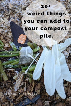 Strange things you can compost