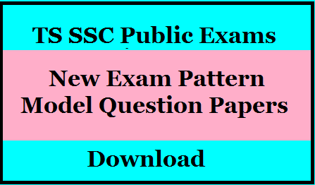 Telangana SSC 10th Class Public Exams 2021 New Exam Pattern Model Papers Download