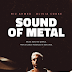 'Sound of Metal' Finds Beauty In The Silence