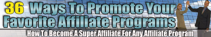 36 Ways to promote your affiliate programs - ebook